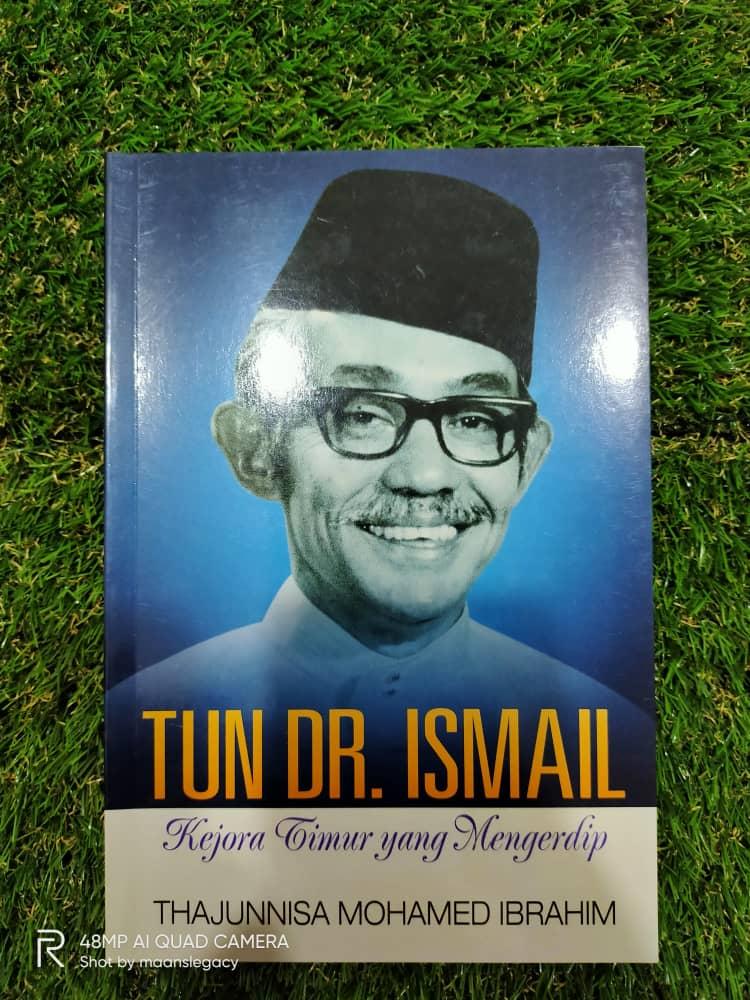 TUN DR ISMAIL - KEJORA TIMUR YANG MENGERDIP - RM25.00
